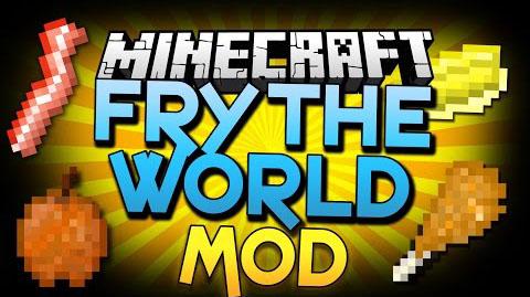 fry the world minecraft mod